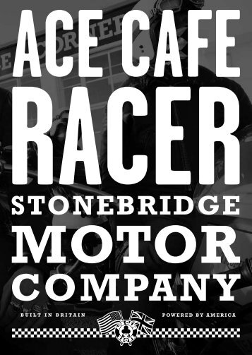 To download Stonebridge Motor Co. PDF Press Release - Ace Cafe