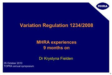 Agency experiences nine months on - The MHRA ... - TOPRA