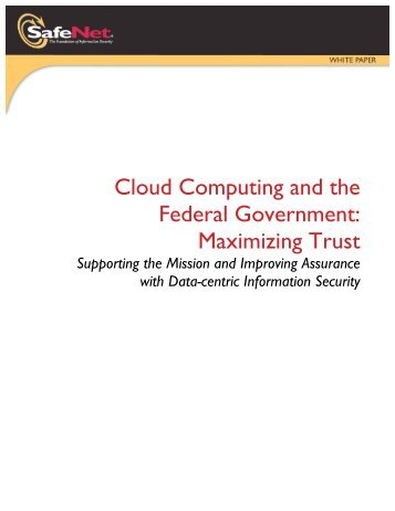 Cloud Computing and the Federal Government: Maximizing Trust