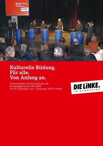 Kulturelle Bildung. Für alle. Von Anfang an. - Die Linke. im Bundestag