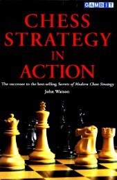 Page 1 Page 2 Chess Strategy in Action John Watson Page 3 First ...
