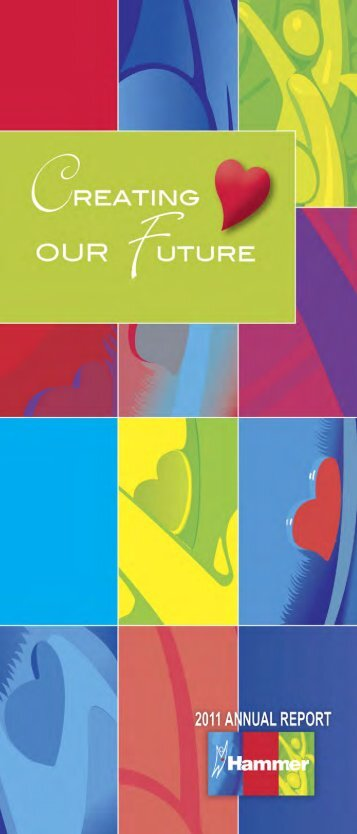 2011 Annual Report Creating Our Future - Hammer