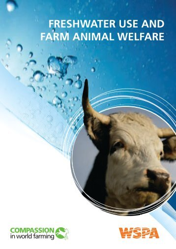 freshwater use and farm animal welfare - Compassion in World ...