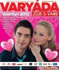 Valentýn 2012 - Obchodní centrum Varyáda (Karlovy Vary)