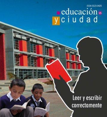 Revista Educación y Ciudad - Edición número 15 - IDEP