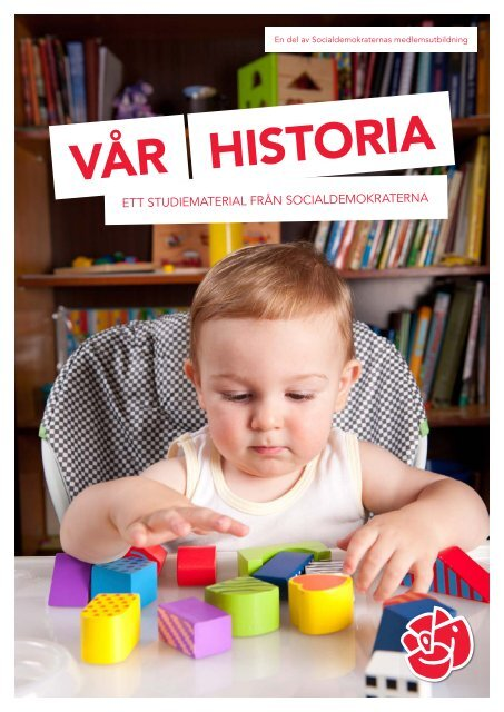 HISTORIA VÅR - Socialdemokraterna