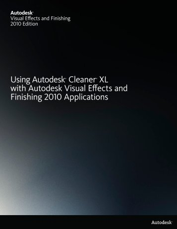 Using Autodesk® Cleaner® XL with Autodesk Visual Effects and ...