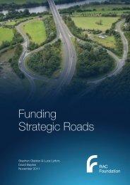 Funding strategic roads - Glaister Lytton and Bayliss - RAC Foundation