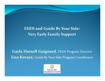 EHDI and Guide By Your Side: Very Early Family Support Gayla ...