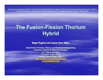 The Fusion The Fusion-Fission Thorium Fission Thorium Hybrid