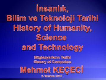 Insanlik_Bilim_ve_Teknoloji_Tarihi_Bilgisayarin_Tarihi_2013-2014-2s.pdf