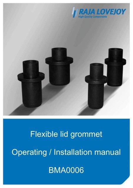 Flexible lid grommet Operating / Installation manual ... - RAJA-Lovejoy