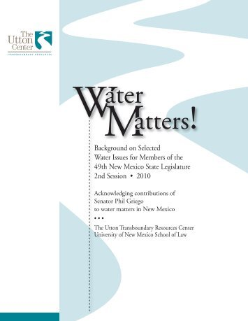 Water Matters! - Utton Transboundary Resources Center - University ...