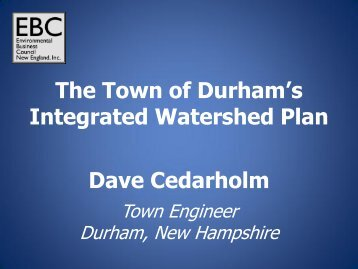 The Town of Durham's Integrated Watershed Plan Dave Cedarholm