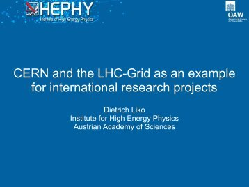 CERN and the LHC-Grid as an example for international ... - HEPHY