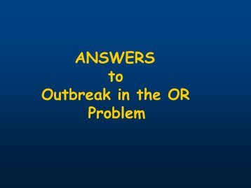 An Outbreak in the OR Elements of Outbreak Investigation - SHEA