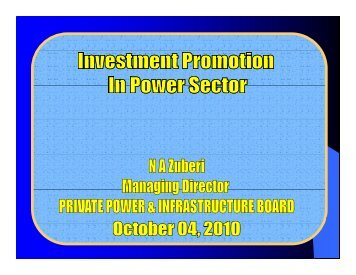Investment Promotion in Power Sector (By Managing Director PPIB)