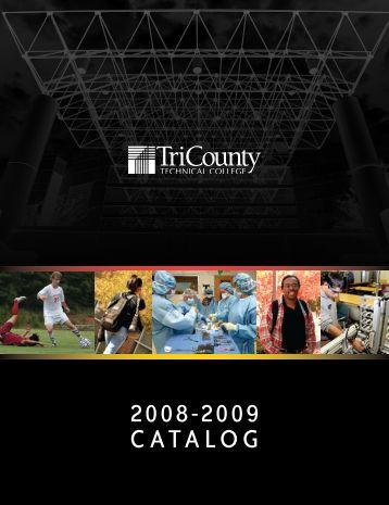 2008-2009 CATALOG - Tri-County Technical College