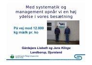 Med systematik og management opnår vi en høj ... - LandbrugsInfo