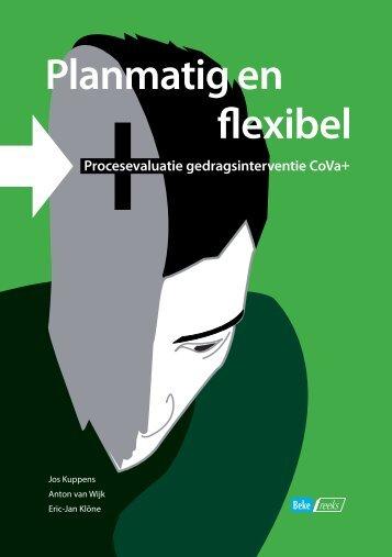 Planmatig en flexibel; procesevaluatie gedragsinterventie ... - WODC