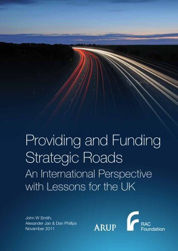 Providing and funding strategic roads - Smith, Jan ... - RAC Foundation