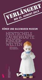 verlängert bis 31. August 2013 - Römer und Bajuwaren Museum ...