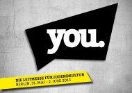 Die Leitmesse für JugenDkuLtur Berlin, 31. Mai – 2. Juni 2013 - You