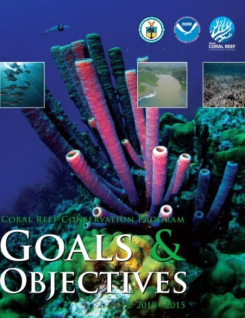 Goals & Objectives 2010-2015 - NOAA's Coral Reef Conservation ...