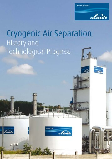 Cryogenic Air Separation, Histroy and Technological ... - Linde-India