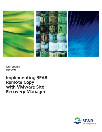 Implementing 3PAR Remote Copy with VMware Site Recovery Manager ...