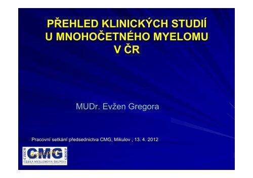 3. Klinické studie MM v ČR - Nadační fond Česká myelomová skupina