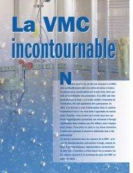 otre dossier de cet été est consacré à la VMC, plus particulièrement ...