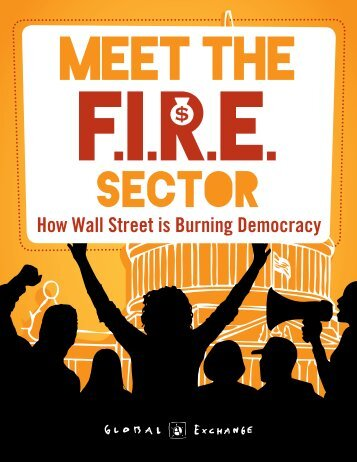 Meet the FIRE Sector: How Wall Street is Burning ... - Global Exchange