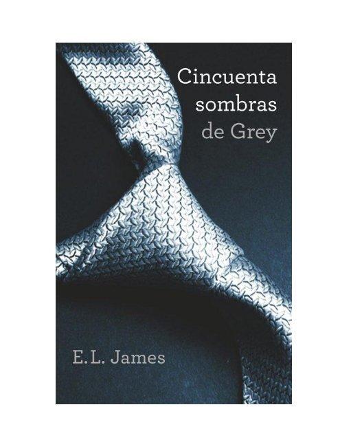 77b334d82 primer libros cincuenta sombras de Grey