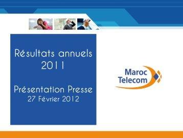Résultats annuels 2011 : Présentation Presse du ... - Maroc Telecom