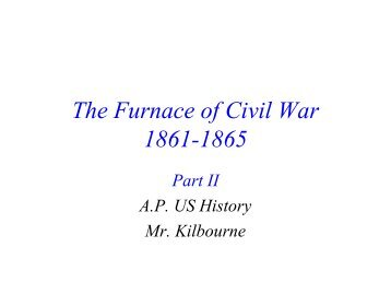 The Furnace of Civil War, 1861-1865, Ch 21, Part II