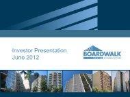 Investor Presentation June, 2012 (3mb - pdf file) - Boardwalk REIT