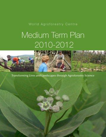 Medium Term Plan 2010-2012 - World Agroforestry Centre
