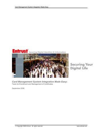 Card Management System Integration Made Easy: Tools for ... - Entrust