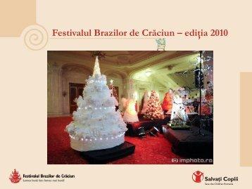 Festivalul Brazilor de Crăciun – ediţia 2010 - Salvati Copiii