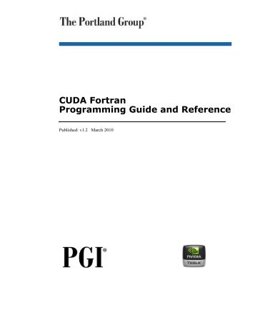PGI CUDA Fortran Programming Guide and Reference - SERC
