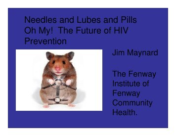 Needles and Lubes and Pills Oh My! The Future of HIV Prevention
