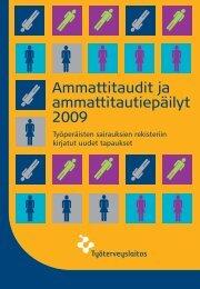 Ammattitaudit ja ammattitautiepäilyt 2009 - Työterveyslaitos