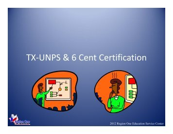 TX-UNPS & 6 Cent Certification TX UNPS & 6 Cent ... - Region 1