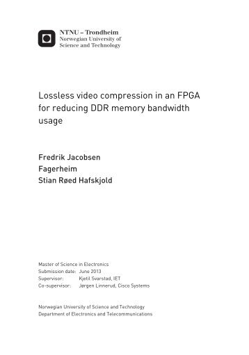 Lossless video compression in an FPGA for reducing ... - DAIM - NTNU
