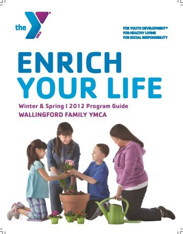Winter & Spring I 2012 Program Guide WALLINGFORD FAMILY YMCA