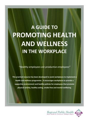 health and wellness in the workplace Wellness initiatives in the workplace create results companies all throughout the country are beginning to implement wellness initiatives in the workplace in an effort to.