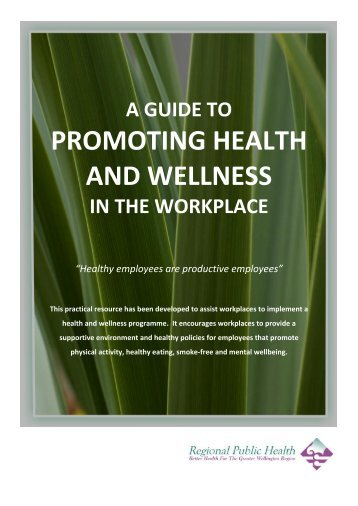 A guide to promoting health and wellness in the workplace