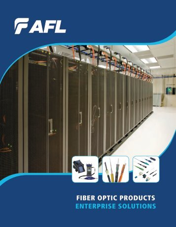 FIBER OPTIC PRODUCTS ENTERPRISE SOLUTIONS - AFL