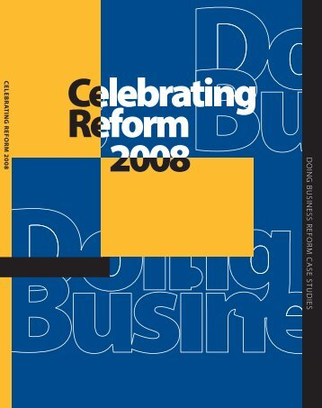 Celebrating Reform 2008: Doing Business Case Studies